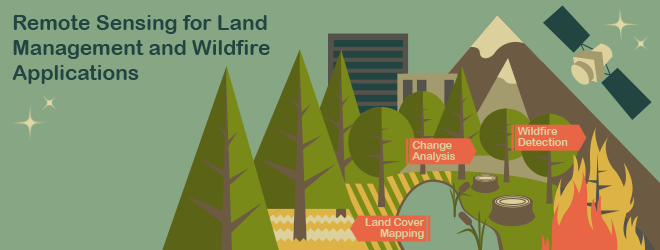 Remote Sensing for Land Management and Wildfire Applications graphic