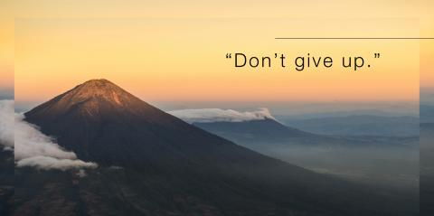 """Quote, """"Don't Give Up""""."""